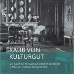 Buchcover: Raub von Kulturgut Der Zugriff des NS-Staats auf jüdischen Kunstbesitz in München und seine Nachgeschichte