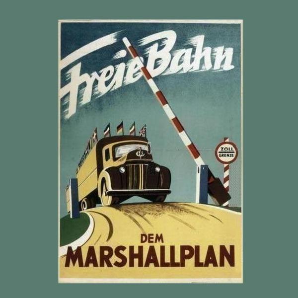 """Marshall-Plakat """"Freie Bahn"""": Bundesarchiv, Plak 005-002-008;"""